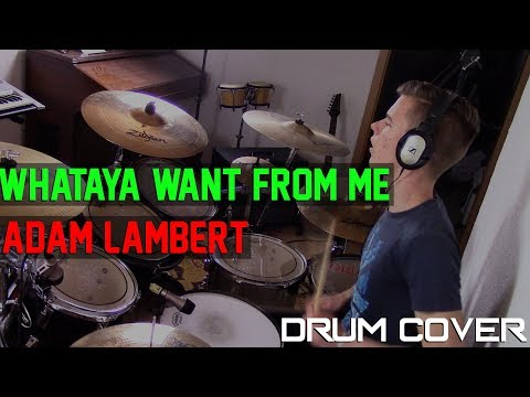 ADAM LAMBERT - WHATAYA WANT FROM ME || Drum Cover