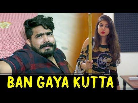 Ban Gaya Kutta || The Rahul Sharma - Youtube