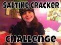 Saltine Cracker Challenge  Kascie