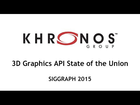 SIGGRAPH 2015: 3D Graphics API State of the Union