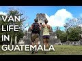 VAN LIFE | A Day In The Life | GUATEMALA