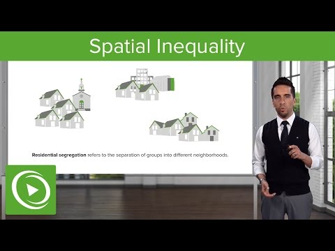 Spatial Inequality: Residental Segregation – Psychology & Sociology | Lecturio