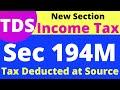 Income Tax: Amendment: TDS: Sec 194M: New Section