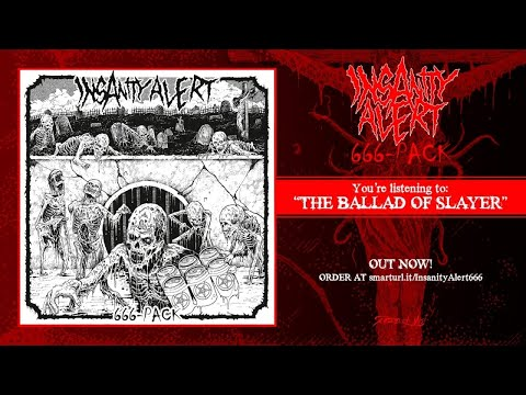 Insanity Alert - The Ballad Of Slayer