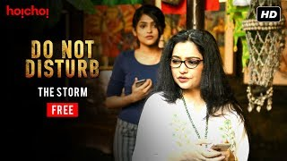 The Storm | Do Not Disturb | Free Episode | Bengali Web Series | hoichoi