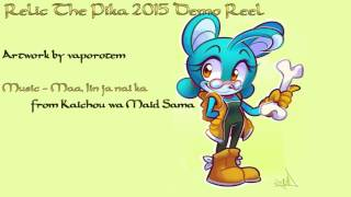 .:Relic The Pika Demo Reel 2015:.