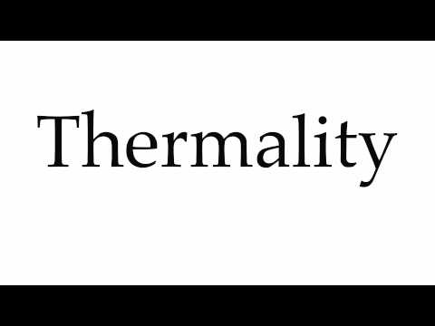 How to Pronounce Thermality