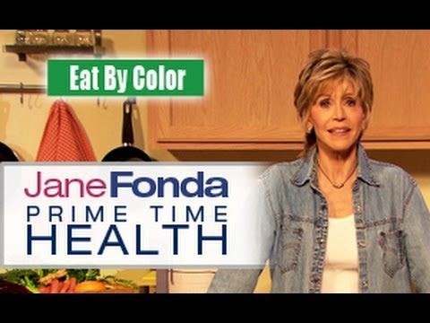 Jane Fonda: Eat By Color- Primetime Health