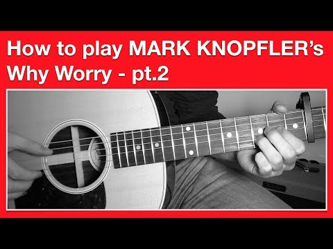 Mark Knopfler - Why Worry - How to Play CHORDS