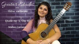 Etude no. 1, op 60 by Matteo Carcassi | Guitar Etudes with Gohar Vardanyan