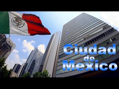 Capital Política, Financiera y Economía de México: La Gran Ciudad de México