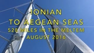 Sailing IONIAN to AEGEAN - 528 Miles - Aug. 2016 (#12)