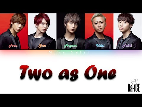 Da-iCE (ダイス) - 'TWO AS ONE' Lyrics [Color Coded_Kan_Rom_Eng]