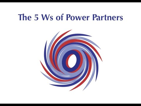 5 Ws of Power Partners