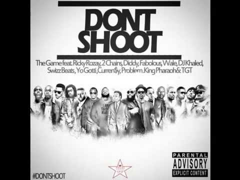 The Game - Don't Shoot Ft. Diddy, Rick Ross,2 Chainz, Fabolous,Yo Gotti,Wale (Michael Brown Tribute)