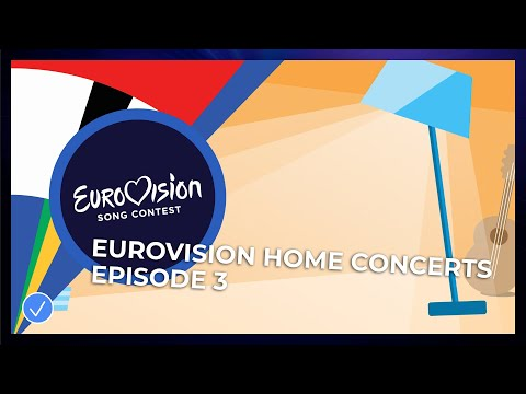 Eurovision Home Concerts - Episode 3