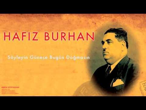 Hafız Burhan - Söyleyin Güneşe Bugün [ Aşkın Gözyaşları © 2007 Kalan Müzik ]