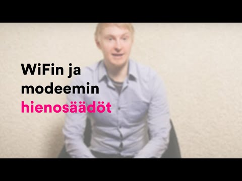 WiFin ja Modeemin hienosäädöt // DNA laite-esittelyt