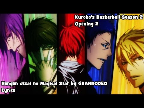 Hengen Jizai no Magical Star by GRANRODEO Lyrics | Kuroko's Basketball (Season 2)