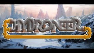 Hydroneer Episode 1 - Quest to Riches!