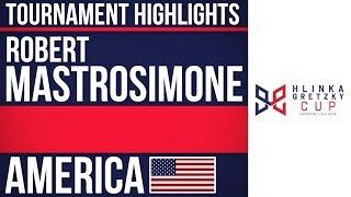 Robert Mastrosimone | Hlinka Gretzky Cup | Tournament Highlights