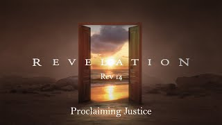 11/01/20 - Proclaiming Justice (Rev 14) - Sermon Only