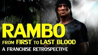 Rambo – From First to Last Blood, A Franchise Retrospective