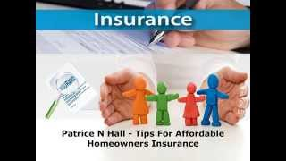 Tips For Affordable Homeowners Insurance - Patrice N Hall