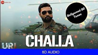Challa (Main Lad Jaana) [8D Music] | URI | Use Headphones | Hindi 8D Music
