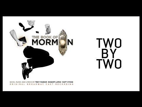 Two By Two — Book of Mormon (Lyric Video) [OBC]