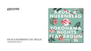 Kruse & Nuernberg - Yokohama Nights feat. Brolin |Exploited