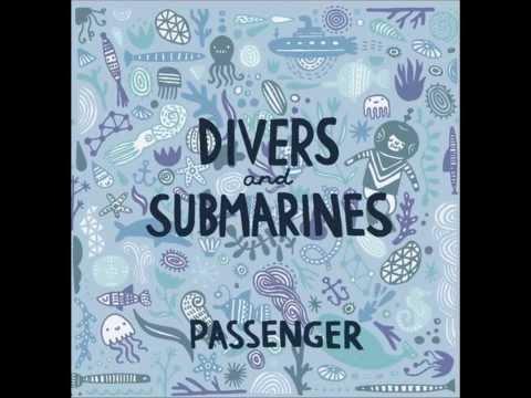 Passenger Divers and Submarines Full Album