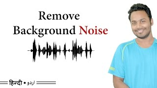 How To Remove Background Noise From Audio - Audio Editing [Hindi / Urdu]