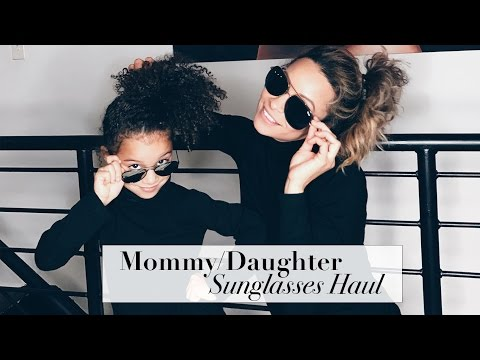 mommy/daughter-sunglasses-haul