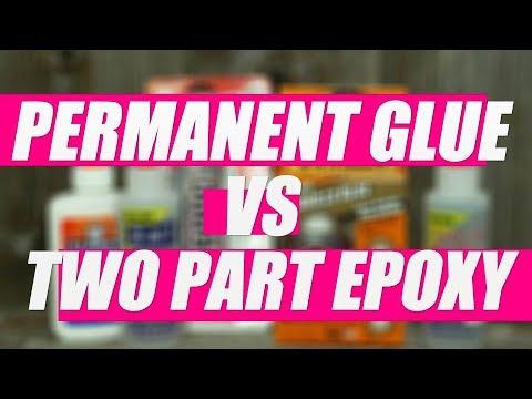 Permanent Glue vs Two Part Epoxy   DIY 101