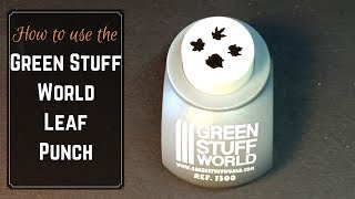 How to Use the Green Stuff World Leaf Punch