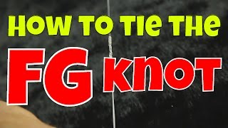 How To Tie the FG Knot for Seaguar Braid to Fluorocarbon