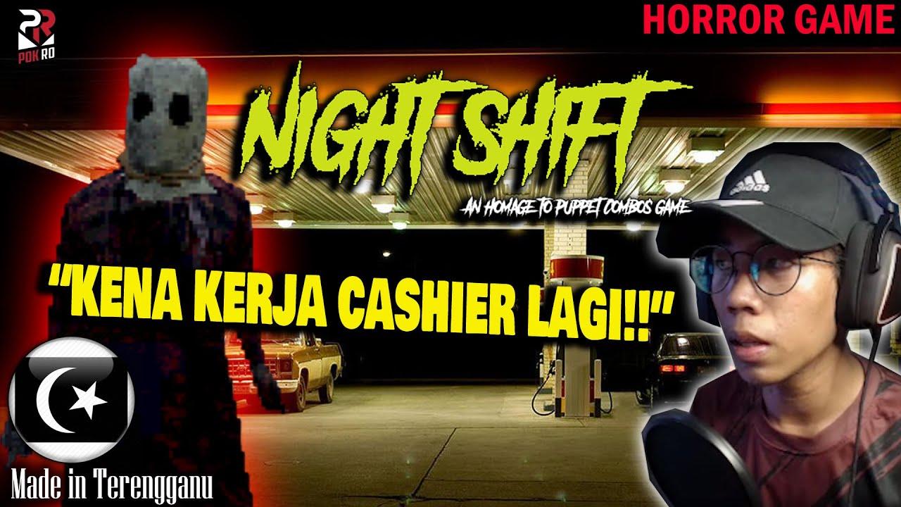 *SERAM* KERJA DI STESEN MINYAK!! || NIGHT SHIFT Original Gameplay [Pok Ro] (Malaysia)