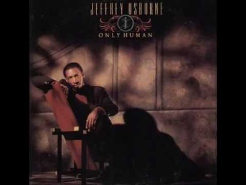 Jeffrey Osborne  Only Human