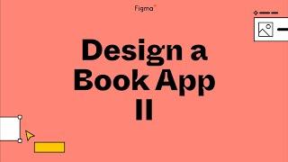 Build it in Figma: Designing a book app, visual design explorations [Part 2]