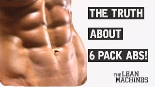 THE TRUTH ABOUT 6 PACK ABS!