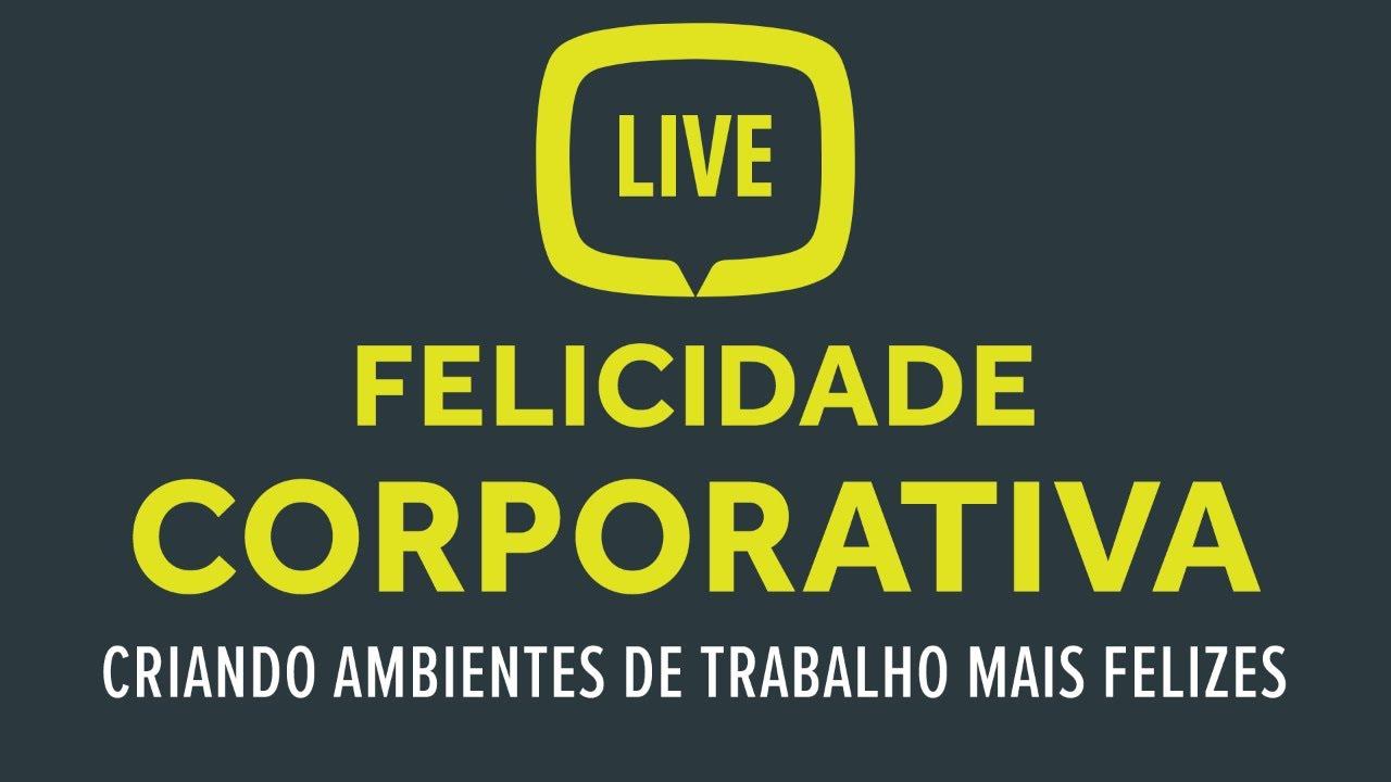 Felicidade Corporativa: Criando ambiente de trabalhos mais felizes