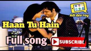 Haan Tu Hain - Official Full Song   Jannat   KK  Pritam   Emraan Hashmi   Sonal Chauhan