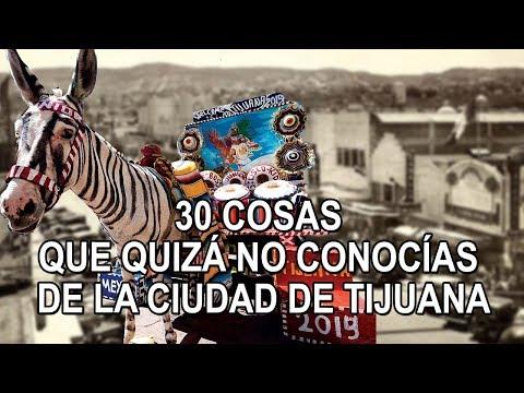 30 cosas que quizá no conocías de la ciudad de Tijuana