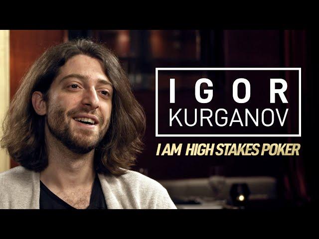 Igor Kurganov - I Am High Stakes Poker [Full Interview]