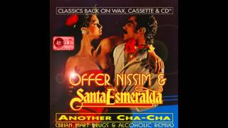 Offer Nissim & Santa Esmeralda - Another Cha Cha (Brian Mart Drugs & Alcoholic Remix)