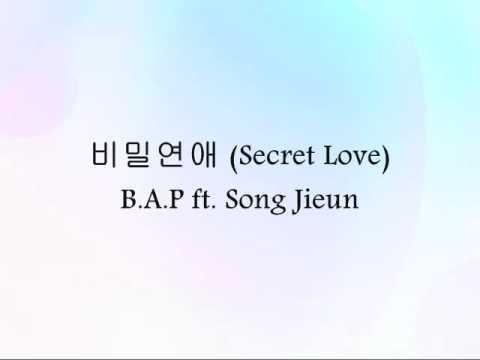 B.A.P ft. Song Jieun - 비밀연애 (Secret Love) [Han & Eng]