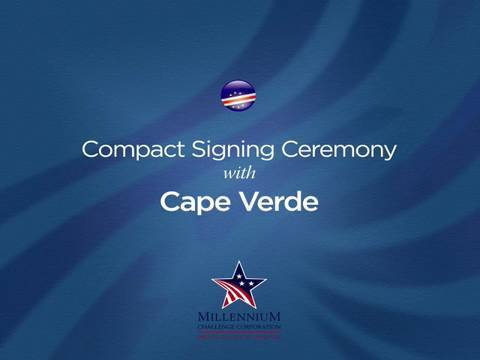 Cape Verde Compact Signing Ceremony, July 4, 2005