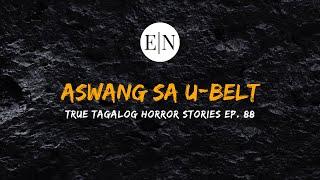 Scare Fest #88: Aswang sa U-Belt (True Tagalog Horror Stories)