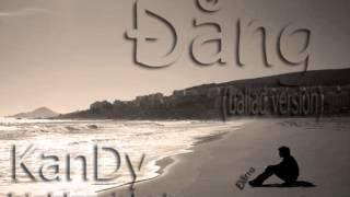 Đắng ( Ballad version ) - KanDy